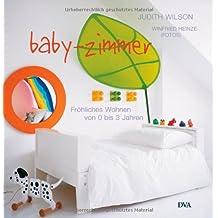 Baby-Zimmer. Fröhliches Wohnen von 0 bis 3 Jahren