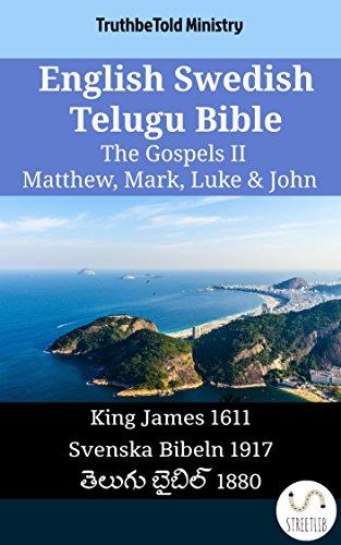 English Swedish Telugu Bible - The Gospels II - Matthew, Mark, Luke & John: King James 1611 - Svenska Bibeln 1917 - తెలుగు బైబిల్ 1880 (Parallel Bible Halseth English)