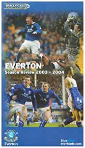 Everton Fc: End Of Season Review 2003/2004 [VHS]