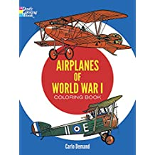 Airplanes of World War I Coloring Book (Colouring Books) (Dover History Coloring Book)