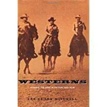 Westerns: Making the Man in Fiction and Film by Lee Clark Mitchell (1996-11-07)