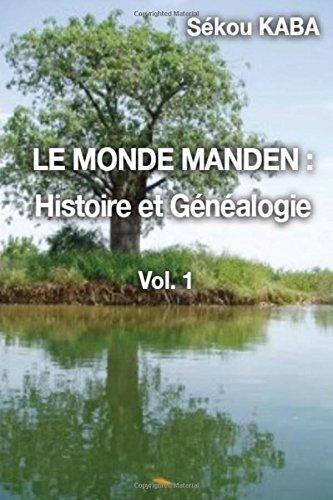 LE MONDE MANDEN : Histoire et Genealogie
