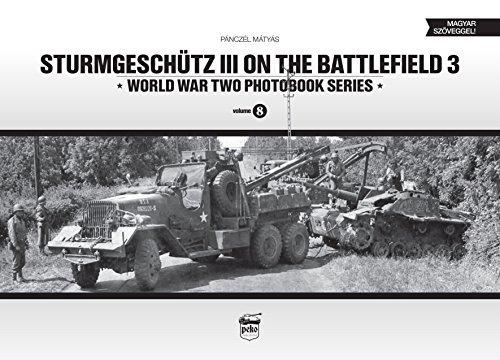 Sturmgeschutz III on the Battlefield 3: Volume 8 (World War Two Photobook Series) by Matyas Panczel (2015-02-28)