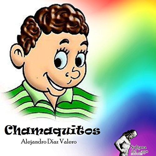 Chamaquitos: POESÍA Y CUENTOS PARA NIÑOS DOMINICANOS por Alejandro J. Díaz Valero