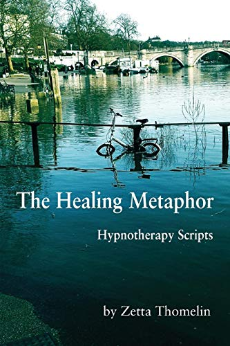 The Healing Metaphor: Hypnotherapy Scripts