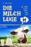 Die Milchlüge: Die Milch macht's - leider doch nicht