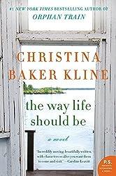 The Way Life Should Be: A Novel by Christina Baker Kline (2014-09-16)