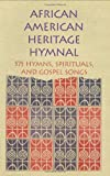 African American Heritage Hymnal: 575 Hymns, Spirituals and Gospel Songs