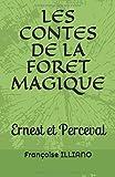 Telecharger Livres LES CONTES DE LA FORET MAGIQUE Ernest et Perceval (PDF,EPUB,MOBI) gratuits en Francaise