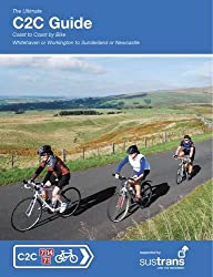 The Ultimate C2C Guide: Coast to Coast by Bike: Whitehaven or Workington to Sunderland or Newcastle (Sustrans National Cycle Network)