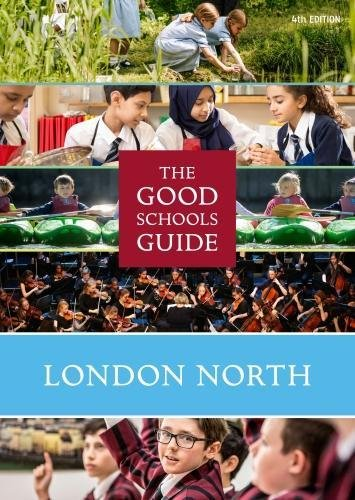 The Good Schools Guide London North (Good Schools Guides)