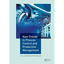 New Trends in Process Control and Production Management: Proceedings of the International Conference on Marketing Management, Trade, Financial and ... Slovak Republic and Tarnobrzeg, Poland