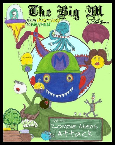 the-big-m-from-mustard-to-mayhem-zombie-aliens-attack-book-1-english-edition