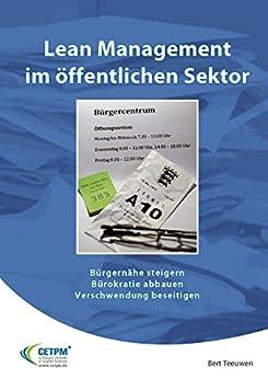 Lean Management im öffentlichen Sektor: Bürgernähe steigern, Bürokratie abbauen, Verschwendung beseitigen
