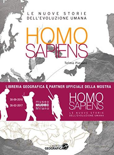 Homo sapiens. Le nuove storie dell'evoluzione umana. Ediz. illustrata
