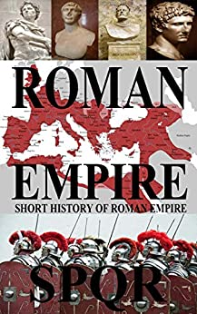 History of the Roman Empire (English Edition) de [Kotarlic, Srdjan]