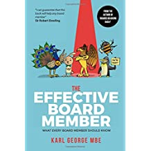 The Effective Board Member: What every board member should know