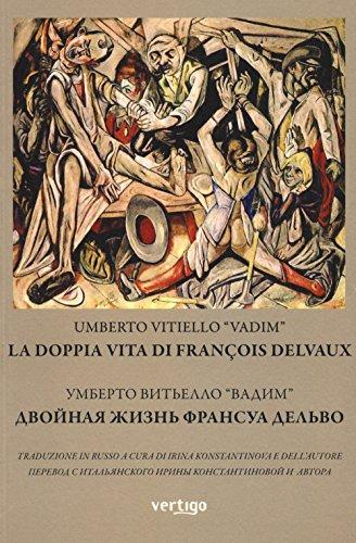 La doppia vita di Franois Delvaux. Ediz. italiana e russa