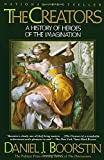 The Creators: A History of Heroes of the Imagination (Knowledge Series)