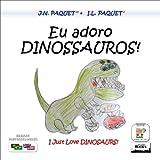 Eu adoro DINOSSAUROS! (Bilíngue Português-Inglês)