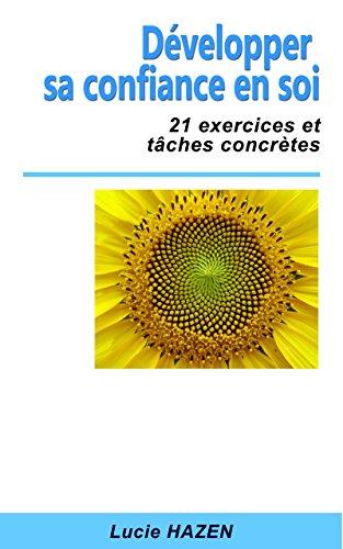 Développer sa confiance en soi : 21 exercices et tâches concrètes par  Lucie HAZEN