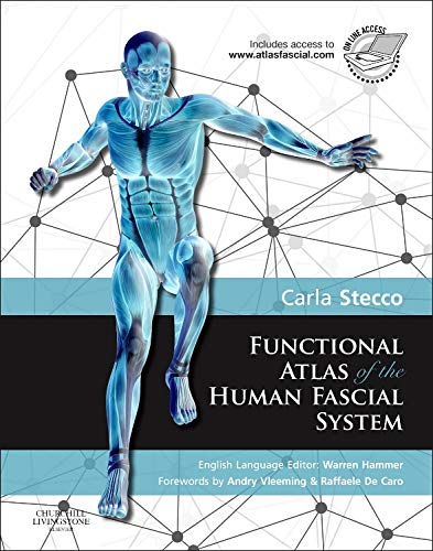 Functional Atlas of the Human Fascial System, 1e (Churchill Livingstone) por Carla Stecco MD