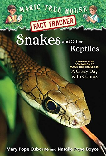Snakes and Other Reptiles: A Nonfiction Companion to Magic Tree House Merlin Mission #17: A Crazy Day with Cobras (Magic Tree House Fact Tracker)