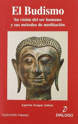 El budismo : su visión del ser humano y sus métodos de meditación