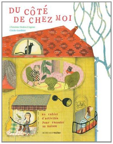Du côté de chez moi : Un cahier d'activités pour raconter sa maison