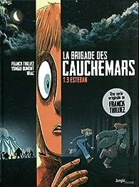 La brigade des cauchemars, tome 3 :  Esteban par Franck Thilliez