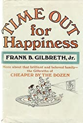 Time Out for Happiness by Frank B. Gilbreth Jr. (1971-12-23)