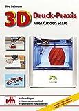 3D-Druck-Praxis: Alles für den Start