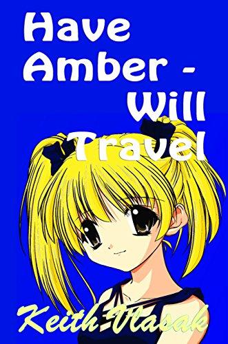 Have Amber - Will Travel eBook: Keith Vlasak: Amazon in