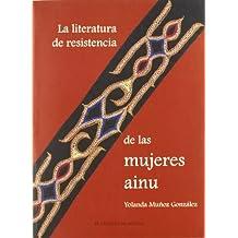La Literatura de Resistencia de Las Mujeres Ainu (Estudios de Asia y Africa)