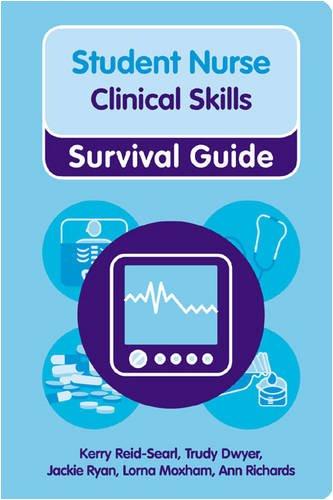 Nursing & Health Survival Guide: Clinical Skills (Nursing and Health Survival Guides)