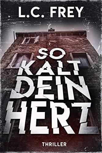 So Kalt Dein Herz Psychothriller Ebook Lc Frey Alex Pohl