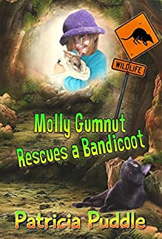 Molly Gumnut Rescues a Bandicoot (Adventures of Molly Mavis Gumnut Book 1) by [Puddle, Patricia]