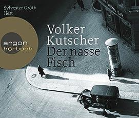 Der nasse Fisch: Gereon Raths erster Fall (Hörbestseller)