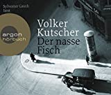 Buch - Cover Der nasse Fisch: Gereon Raths erster Fall (Hörbestseller) - Volker Kutscher - Argon Verlag