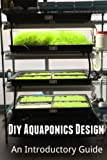 Diy Aquaponics Design: An Introductory Guide