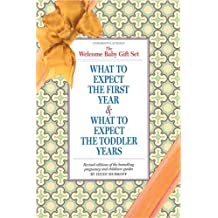 The Welcome, Baby! Gift Set: What to Expect the First Year & What to Expect the Toddler Years