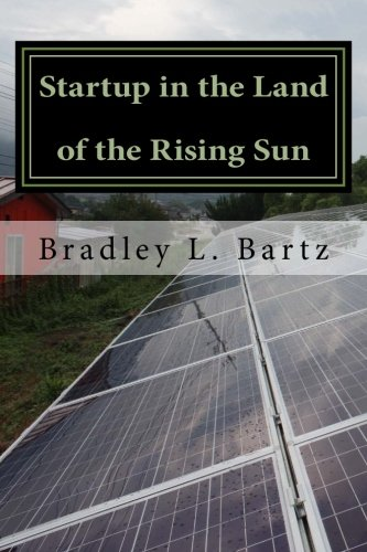 Startup in the Land of the Rising Sun: A Japanese Solar (ad)Venture: Volume 1 ((ad)Venture Business Collection)