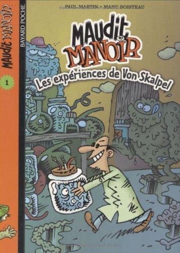 Maudit manoir, Tome 1 : Les expériences de Von Skalpel par Paul Martin, Manu Boisteau