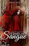 Vermelho Sangue: A caçadora de lobisomem  (Portuguese Edition)