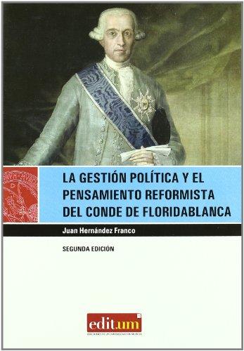 La gestión política y el pensamiento reformista del Conde de Floridablanca