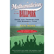 A Mathematician at the Ballpark: Odds and Probabilities for Baseball Fans