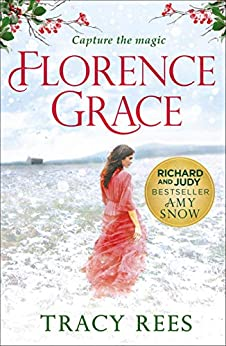 Florence Grace: From the bestselling author of The Hourglass by [Rees, Tracy]