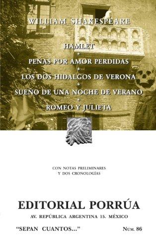Hamlet*Penas por amor perdidas*Los dos hidalgos de Verona*Sueño de una noche de verano*Romeo y Julieta (Colección Sepan Cuantos: 086) por William Shakespeare