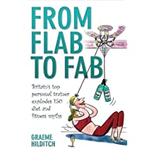 From Flab to Fab by Graeme Hilditch (2009-01-05)