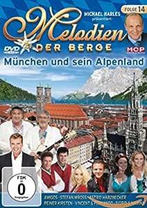 Melodien der Berge Folge 14 - München und sein Alpenland